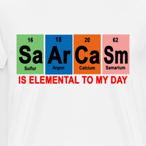 sarcasm_periodic_is_elemental_to_my_day - Men's Premium T-Shirt