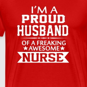 I'M A PROUD NURSE'S HUSBAND - Men's Premium T-Shirt