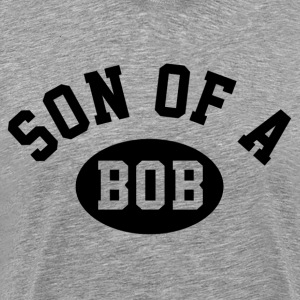 Son Of A Bob T-Shirts - Men's Premium T-Shirt