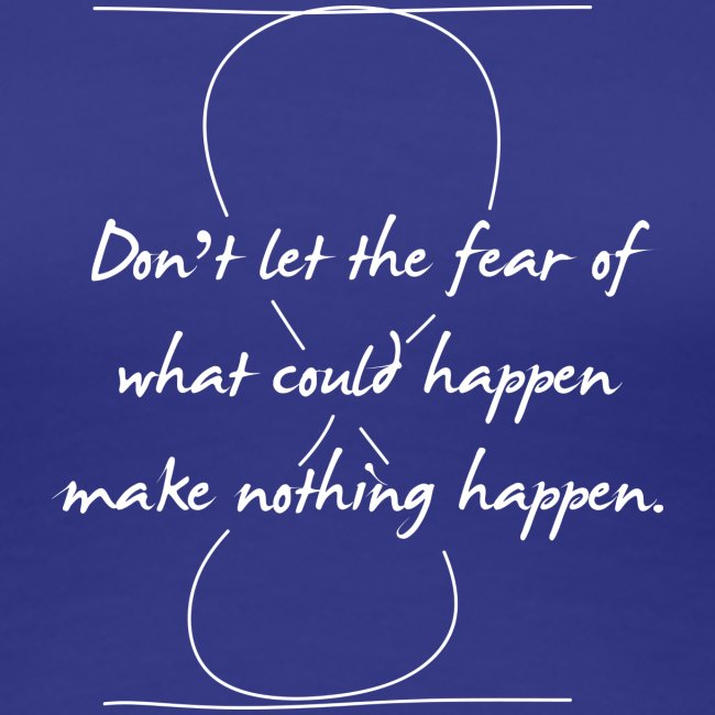Don't let the fear