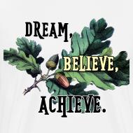 Design ~ Dream, believe, achieve