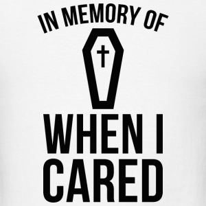 In Memory Of Wen I Cared - Men's T-Shirt