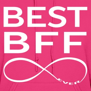 BEST BEST FRIEND EVER Hoodies - Women's Hoodie