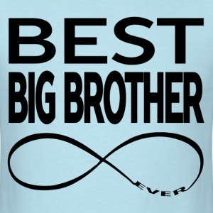 BEST BIG BROTHER EVER T-Shirts - Men's T-Shirt