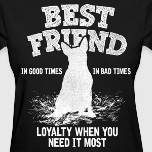 Terrier - Best Friend Bull, Loyalty When You Need Women's T-Shirts - Women's T-Shirt