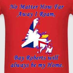 No Matter How Far Away I Roam, Bay Roberts  - Men's T-Shirt