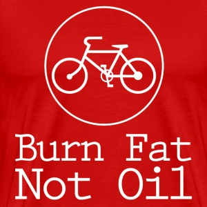 Burn Fat Not Oil T-Shirts - Men's Premium T-Shirt