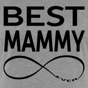 Best Mammy Ever Women's T-Shirts - Women's Premium T-Shirt