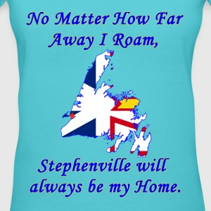 No Matter How Far Away I Roam, Stephenville   - Women's V-Neck T-Shirt