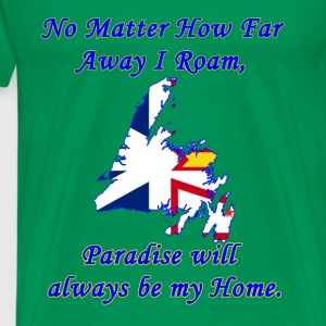 No Matter How Far Away I Roam, Paradise  - Men's Premium T-Shirt
