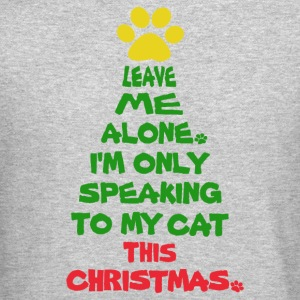 Only Speaking To My Cat This Christmas - Crewneck Sweatshirt