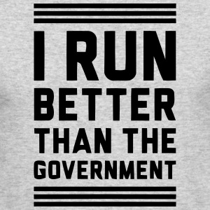 I RUN BETTER THAN THE GOVERNMENT Long Sleeve Shirts - Men's Long Sleeve T-Shirt by Next Level