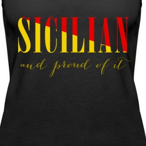 Sicilian and proud of it Italian T-shirt Tanks - Women's Premium Tank Top