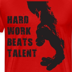 Hard Work Beats Talent T-Shirts - Men's Premium T-Shirt