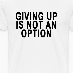 giving_up_is_not_an_option