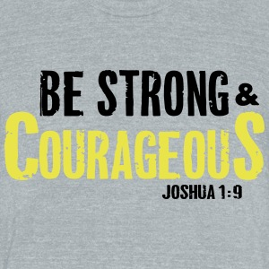 Strong and Courageous - Unisex Tri-Blend T-Shirt by American Apparel