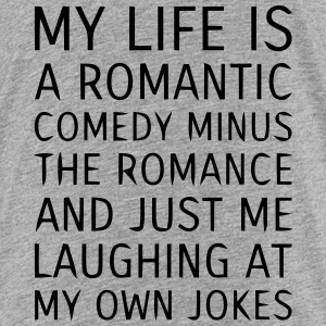 MY LIFE IS A ROMANTIC COMEDY MINUS THE ROMANCE Kids' Shirts - Kids' Premium T-Shirt