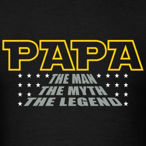 Papa Man Myth Legend T-Shirts - Men's T-Shirt
