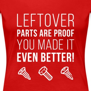 Leftover parts are proof Mechanics T-shirt Women's T-Shirts - Women's Premium T-Shirt
