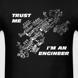 trust me i'm an engineer - Men's T-Shirt