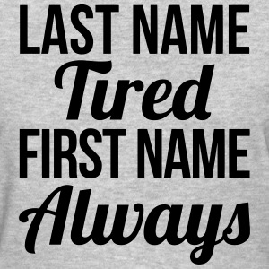 always tired  - Women's T-Shirt