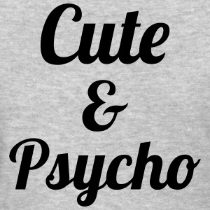 Cute and Psycho - Women's T-Shirt