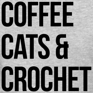 Coffee cats and crochet  - Women's T-Shirt