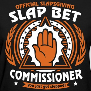 Slap bet commissioner - Women's T-Shirt