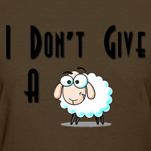 Women's T-Shirt - I Don't Give A Sheep  - Women's T-Shirt