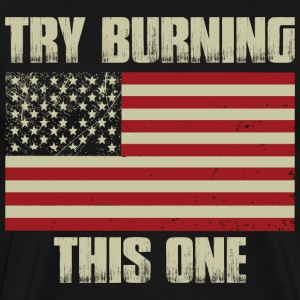 Try Burning This One! T-Shirts - Men's Premium T-Shirt