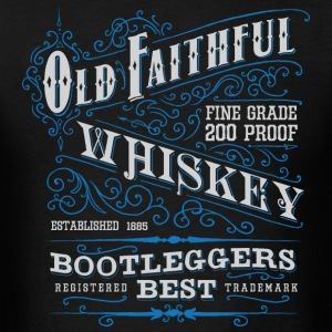 Old Faithful 200 proof - Men's T-Shirt