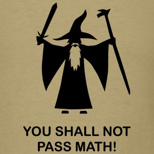 YOU SHALL NOT PASS MATH! - Men's T-Shirt