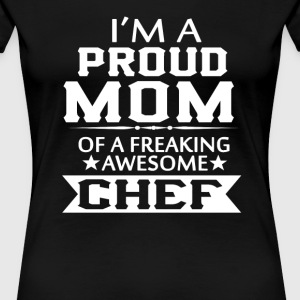 I'M A PROUD CHEF'S MOM - Women's Premium T-Shirt