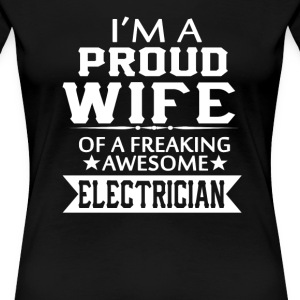 I'M A PROUD ELECTRICIAN'S WIFE - Women's Premium T-Shirt