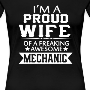 I'M A PROUD MECHANIC'S WIFE - Women's Premium T-Shirt