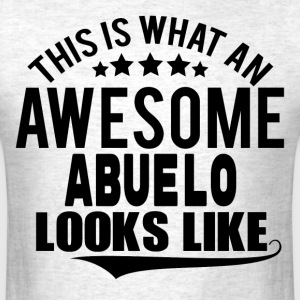 THIS IS WHAT AN AWESOME ABUELO LOOKS LIKE T-Shirts - Men's T-Shirt