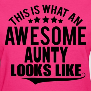 THIS IS WHAT AN AWESOME AUNTY LOOKS LIKE Women's T-Shirts - Women's T-Shirt