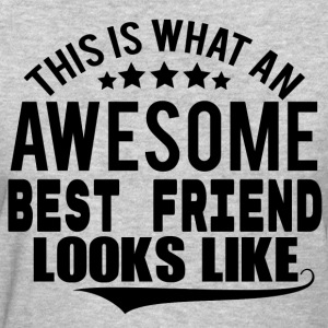 THIS IS WHAT AN AWESOME BEST FRIEND LOOKS LIKE Women's T-Shirts - Women's T-Shirt
