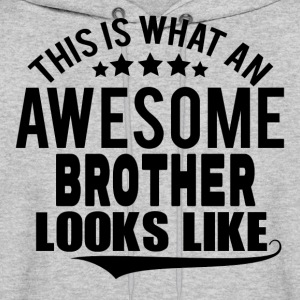 THIS IS WHAT AN AWESOME BROTHER LOOKS LIKE Hoodies - Men's Hoodie
