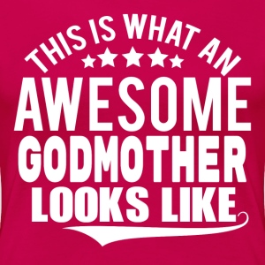 THIS IS WHAT AN AWESOME GODMOTHER LOOKS LIKE Women's T-Shirts - Women's Premium T-Shirt