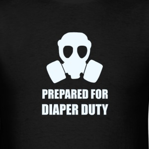 Prepared For Diaper Duty - Men's T-Shirt