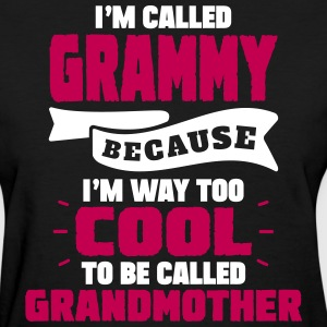 I'm Called Grammy Because..... Women's T-Shirts - Women's T-Shirt