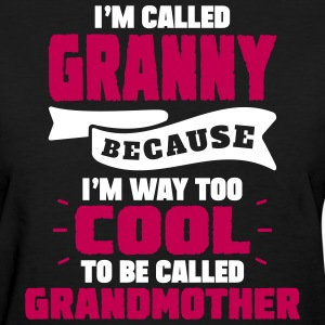 I'm Called Granny Because........... Women's T-Shirts - Women's T-Shirt