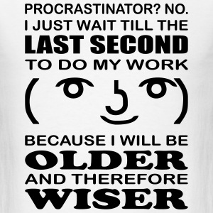 Procrastinating? No. - Men's T-Shirt
