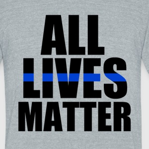 All Lives Matter Thin Blue Line - Unisex Tri-Blend T-Shirt by American Apparel