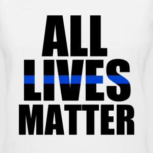 All Lives Matter Thin Blue Line - Women's V-Neck T-Shirt