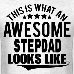 THIS IS WHAT AN AWESOME STEPDAD LOOKS LIKE T-Shirts - Men's T-Shirt