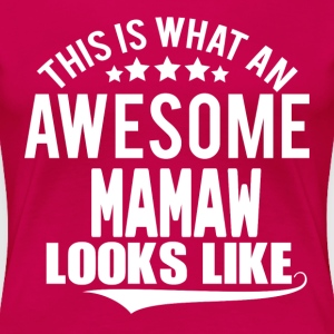THIS IS WHAT AN AWESOME MAMAW LOOKS LIKE Women's T-Shirts - Women's Premium T-Shirt