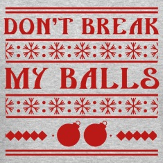 Don't Break My Balls