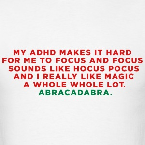 ADHD Hocus Pocus Saying - Men's T-Shirt